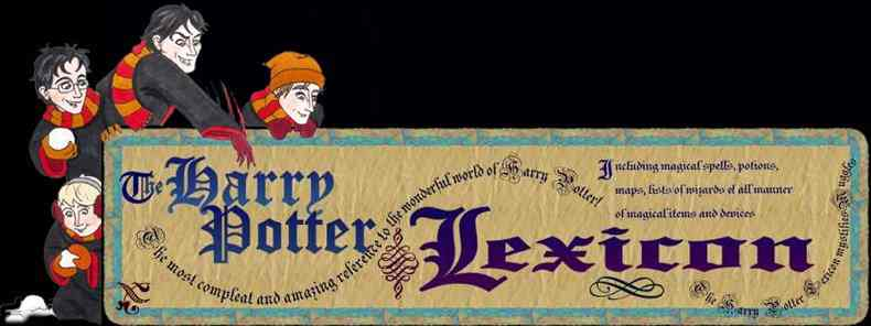 The Harry Potter Lexicon - The most compleat and amazing reference to the wonderful world of Harry Potter! Including magical spells, potions, maps, lists of wizards et all manner of magical items and devices. The Harry Potter Lexicon mystifies Muggles