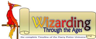 Wizarding Through the Ages - the complete Timeline of the Harry Potter Universe